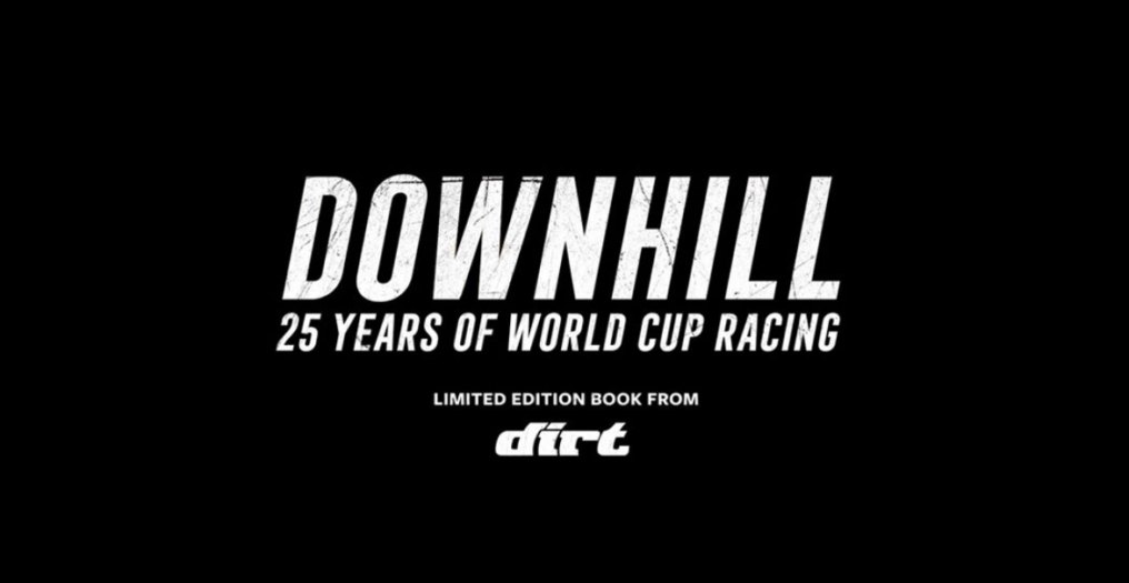 Dirt Magazine Lanza Libro :: Downhill 25 Years of World Cup Racing